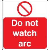 Prohibition safety sign - Do Not Watch Arc 042